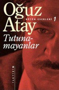 Tutunamayanlar - Oğuz Atay Çağdaş Türk Romanında Okunması Gereken Beş Dev Eser