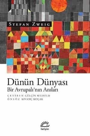Dünün Dünyası Bir Avrupalı'nın Anıları - Stefan Zweig | Kitap Tanıtım Listesi