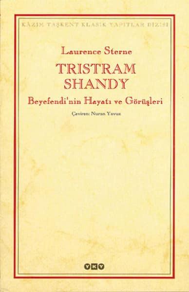 Laurence Sterne - Tristram Shandy Beyefendi'nin Hayatı ve Görüşleri